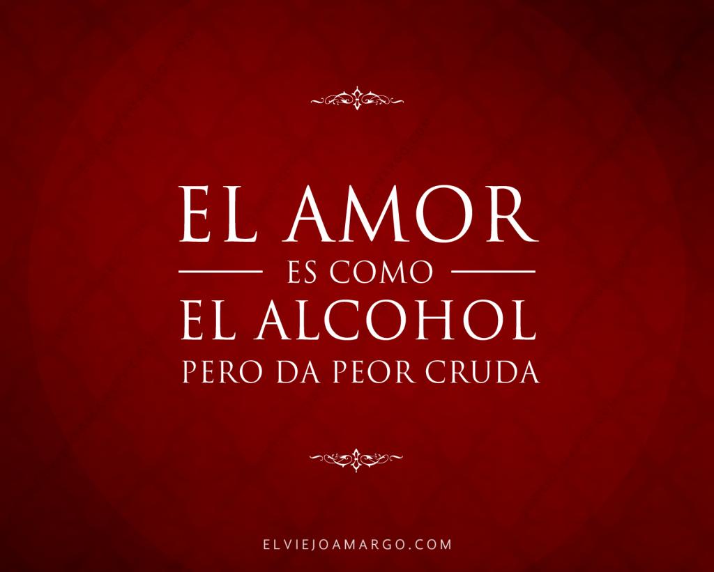 el amor es como el alcohol