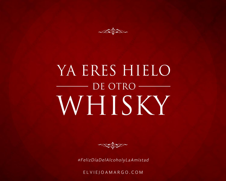 ya eres hielo de otro whisky