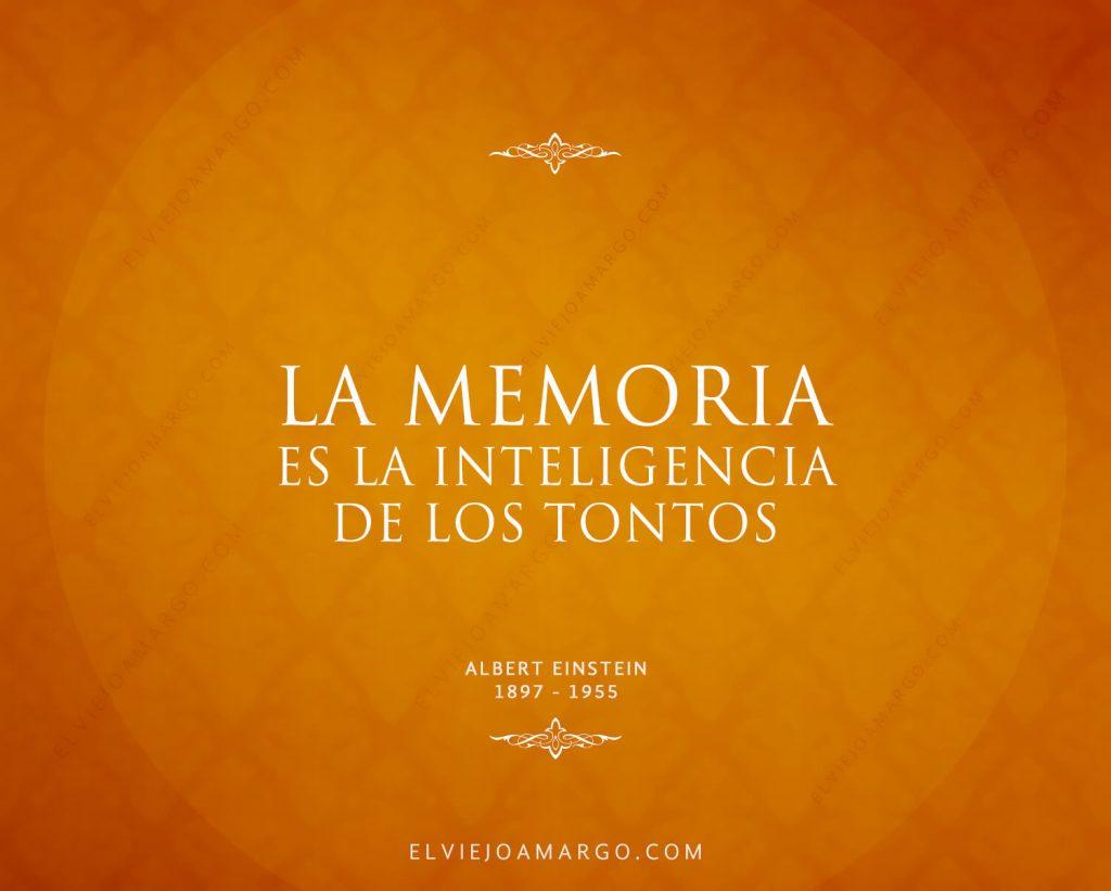 la memoria es la inteligencia de los tontos