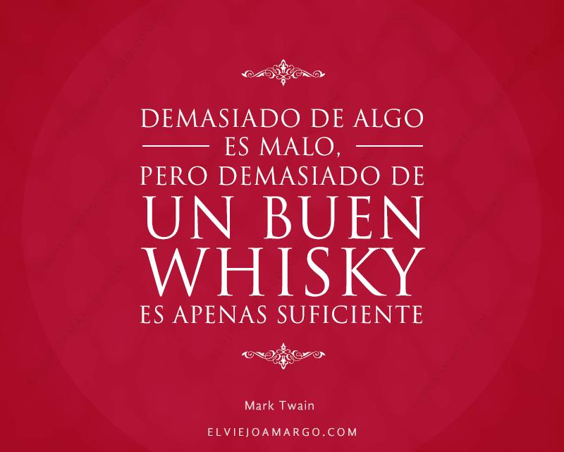 frases whisky demasiado de algo es malo