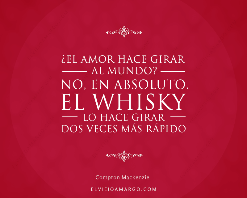 frases whisky el amor hace girar al mundo