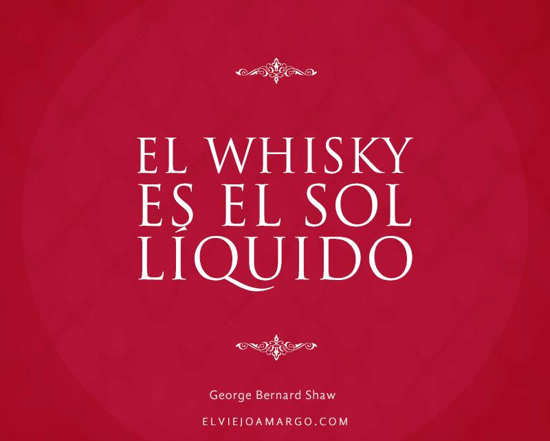 frases whisky el whisky es el sol liquido