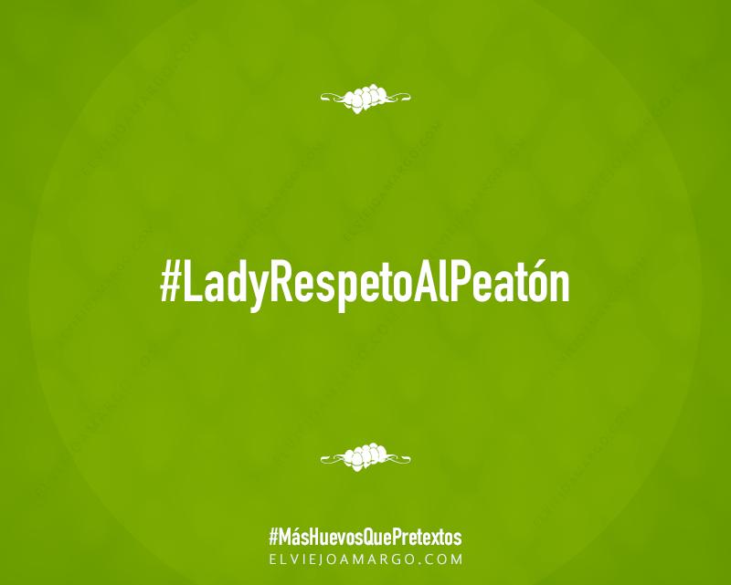 lady respeto al peaton