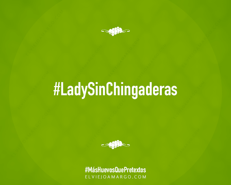 lady sin chingaderas