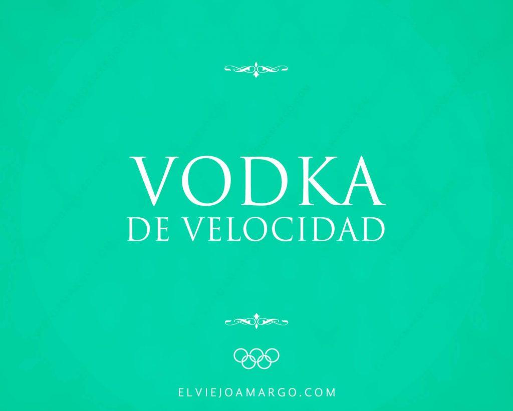 vodka de velocidad